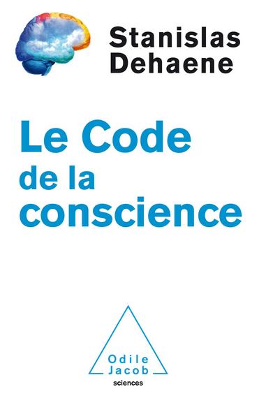 Le-code-de-la-conscience-de-Stanislas-Dehaene