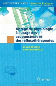 Abrégé de physiologie a l'usage des acupuncteurs et des reflexotherapeutes