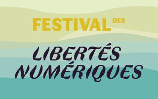 festival des libertés numériques du 25 janvier au 9 février